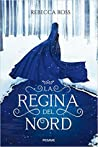 La Regina del Nord by Rebecca   Ross