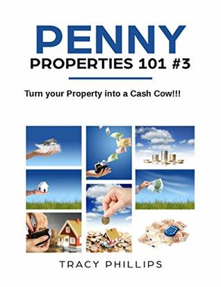 Penny Properties #3: Turn your property into a Cash Cow!! (Penny Property)