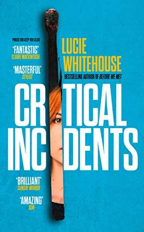 Critical Incidents by Lucie Whitehouse