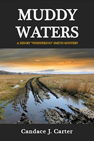 Muddy Waters by Candace J. Carter