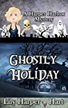 Ghostly Holiday (A Harper Harlow Mystery, #11)