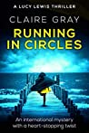 Running in Circles: An international mystery with a heart-stopping twist (Lucy Lewis, #1)