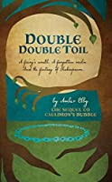 Double Double Toil (Netherfeld Trilogy Book 2)