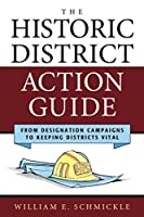 The Historic District Action Guide: From Designation Campaigns to Keeping Districts Vital (American Association for State and Local History)
