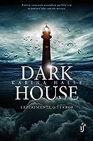 Dark House (Experimente o terror, #1)
