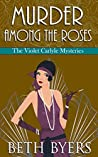 Murder Among the Roses (The Violet Carlyle Mysteries #5)