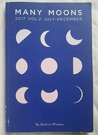 Many Moons 2017 Vol 2: July-December