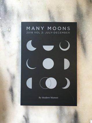 Many Moons 2018 Vol 2: July - December