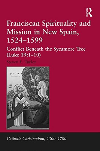 Franciscan Spirituality and Mission in New Spain, 1524-1599