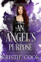An Angel's Purpose (Soul Savers, #2)