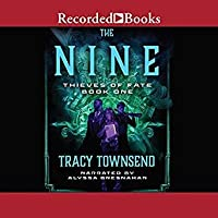 The Nine (Thieves of Fate, #1) by Tracy Townsend