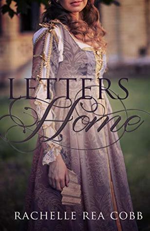 Letters Home by Rachelle Rea Cobb