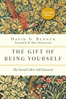 The Gift of Being Yourself: The Sacred Call to Self-Discovery (The Spiritual Journey, #2)