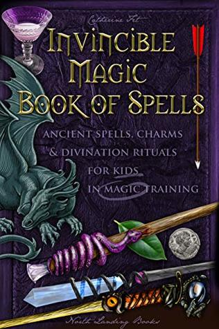 Invincible Magic Book of Spells: Ancient Spells, Charms and