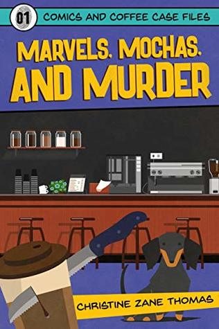Marvels, Mochas, and Murder