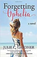 Forgetting Ophelia (Friendship & Secrets, #2)