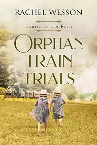 Orphan Train Trials by Rachel Wesson