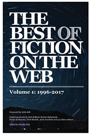 Best of Fiction on the Web: 1996-2017