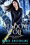 Shadow Wolf (Moon Marked, #2)