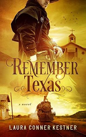 Remember Texas by Laura Conner Kestner