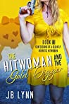 The Hitwoman and the Gold Digger (Confessions of a Slightly Neurotic Hitwoman #18)