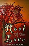 Root Of Our Love