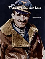 The First and The Last by Adolf Galland