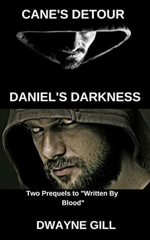 Cane's Detour & Daniel's Darkness by Dwayne Gill