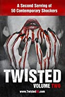 Twisted 50 volume 2: A second serving of 50 contemporary shockers