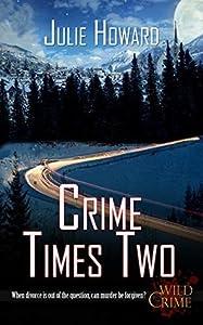 Crime Times Two (Wild Crime #2)