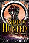Shadow Hunted (Chaos and Retribution #5)