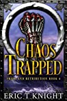 Chaos Trapped (Chaos and Retribution #4)