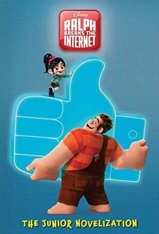 Ralph Breaks the Internet: The Junior Novel (Disney Junior Novel (ebook))