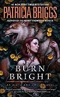 Burn Bright (Alpha & Omega, #5)