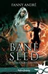 Voyage au bout du Sidh (Bane Seed, #3)