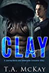 Clay: A Leaving Marks and Undercover Series Crossover Book