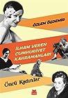 İlham Veren Cumhuriyet Kahramanları: Öncü Kadınlar