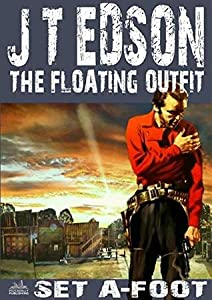 The Floating Outfit 31: Set A-Foot