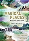 Magical Places: An Enchanted Journey through Mystical Sites, Haunted Houses, and Fairytale Forests