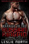 Married to the Russian Kingpin (The Sokolov Brothers, #1)