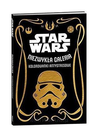 Star Wars Niezwykla Galeria Kolorowanki Antystresowe By Praca