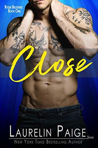 Close (Ryder Brothers, #1)