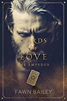 Cards of Love: The Emperor: A Dark Romance