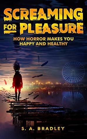 Screaming for Pleasure by S.A. Bradley