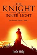 The Knight of Inner Light: The Phoenix Empire - Book 1