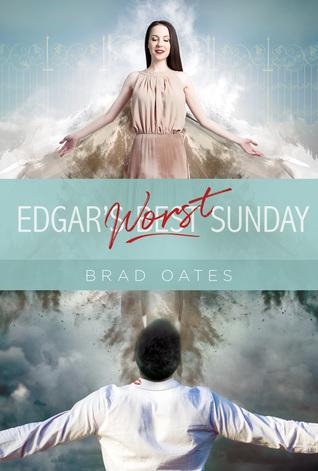 Edgar's Worst Sunday by Brad Oates