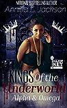 Kings of the Underworld: Alpha & Omega