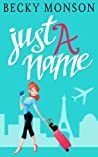 Just a Name (Just a Series, #1)
