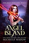 The Angel Island (Dark World: The Angel Trials Book 5)