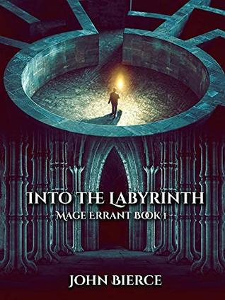 Into the Labyrinth (Mage Errant #1)